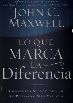 John C Maxwell-lo que marca la diferencia by Rafael Romero Romero via slideshare John Maxwell, Reading Lists, Book Lists, Books To Read, My Books, Learning For Life, Wisdom Books, Study Motivation, New Quotes