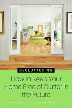 How to Keep Your Home Free of Clutter in the Future http://www.confessionsofasinglemum.co.uk/keep-home-free-clutter-future/