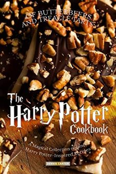 The Paperback of the Of Butterbeers and Treacle Tarts: The Harry Potter Cookbook: A Magical Collection of Fancy Harry Potter-Inspired Recipes by Anthony Treacle Tart, Harry Potter Cookbook, Harry Potter Food, Harry Potter Letter, Tart Collections, Harry Potter Collection, So Little Time, Sweet Treats, Fancy