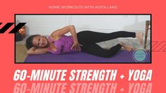 One Hour Strength + Yoga Workout Video with Adita Lang Upper Body Strength Workout, Strength Yoga, Yoga Fitness, Health Fitness, Workout Videos, At Home Workouts, How Are You Feeling, Feelings, Youtube