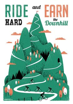 Ride Hard + Earn the Downhill poster
