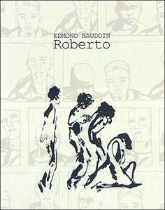 Roberto de Edmond Baudoin - Le Génépi et l'Argousier