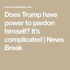 Does Trump have power to pardon himself? It's complicated | News Break University Of Baltimore, Michigan State University, Presidential Pardon, Fordham University, Rose Tattoo On Arm, Trump Face, Constitutional Law, Absolute Power, Harvard Law