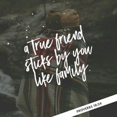 A man of many companions may come to ruin, but there is a friend who sticks closer than a brother. Proverbs 18:24 ESV
