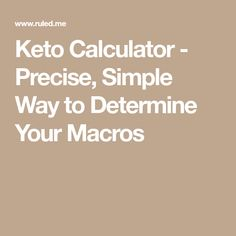 Keto Calculator - Precise, Simple Way to Determine Your Macros