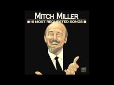 Medley ~ Sweet Adeline / Let Me Call You Sweetheart - Mitch Miller