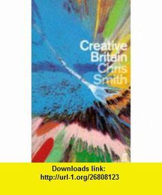 Creative Britain (9780571196654) Chris Smith , ISBN-10: 0571196659  , ISBN-13: 978-0571196654 ,  , tutorials , pdf , ebook , torrent , downloads , rapidshare , filesonic , hotfile , megaupload , fileserve