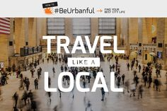 How To #BeUrbanful on a weekend trip to some of our favorite places.