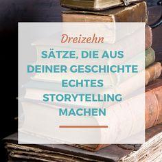 """Geschichten kommen immer gut an – vor allem bei Journalisten. Allerdings  müssen sie zwei Kriterien erfüllen: auf den Punkt erzählt sein und in den  richtigen Momenten ins Detail gehen. Wie du das schaffst? Hier sind 13  Sätze, die dir dabei helfen – und die deine Geschichte zu einer echten  """"St"""