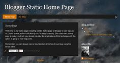 Blogger Tips Pro: Creating a Blogger Static Home Page