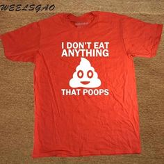 Vegan T-Shirts I Don't Eat Anything That Poops Mens O-Neck Cotton T Shirts Hip-Hop Tees