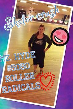 Mz Hyde, skater crush, roller derby, roller radicals, derby girl