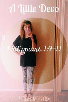 Philippians 1:9-11 ~ bethanymoss - Blog (double click for girl stuff blogs)