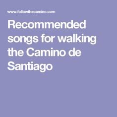 Recommended songs for walking the Camino de Santiago