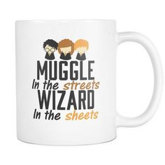 Muggle Streets Wizard Sheets Funny Coffee Mug Best Gifts Birthday Sarcasm Unique