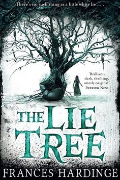 The Lie Tree, by Frances Hardinge | 26 Brilliant YA Books You Must Read This Summer