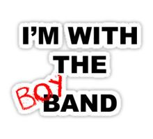 i'm with the boy band Sticker | boy band, band, im with the band, im with the boy band, 1990s, 90s, groupie, band aid, pop, music, concert, Backstreet Boys, BSB, Nick Carter, Brian Littrell, AJ McLean, Howie D, Kevin Richardson
