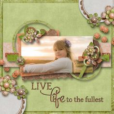 Live Life to the Fullest - Scrapbook.com