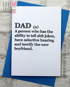 SHIT JOKES, SELECTIVE HEARING AND TERRIFYING THE BOYFRIEND... http://www.lovelayladesigns.co.uk/fathersday-cards.html #card #fathersday #dad #father #greetingscard #funny