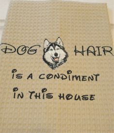 Dog Hair is a Condiment Husky Several Breeds by rendachs on Etsy, $15.00
