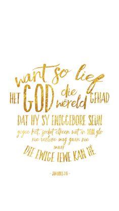Want so lief het God die wêreld gehad, dat Hy sy eniggebore Seun gegee het, sodat elkeen wat in Hom glo, nie verlore mag gaan nie, maar die ewige lewe kan hê. Prayer Book, God Prayer, Afrikaans Quotes, Empowering Quotes, Bible Scriptures, Prayers, Give It To Me, Sayings, Words