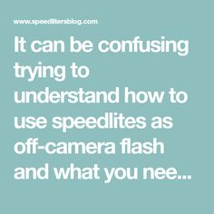 It can be confusing trying to understand how to use speedlites as off-camera flash and what you need to get started. In this post, I'll discuss some of the basics and options for off-camera flash using speedlites including my go-to setup. Before I continue, I want you to know that Speedliter's Blog is an Amazon Affilia