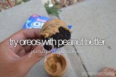try oreos with peanut butter - this is gonna be towards the end of my list because I hate peanuts/peanut butter. I've always wanted try it though since The Parent Trap