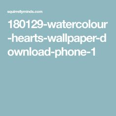 180129-watercolour-hearts-wallpaper-download-phone-1