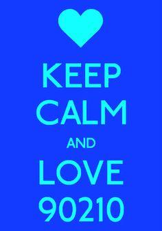 Keep Calm and LOVE 90210