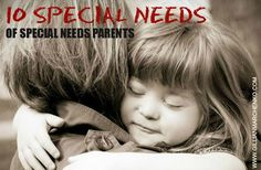 10 Special Needs of Special Needs Parents