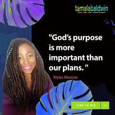 "🌟💖💋""God's purpose is more important than our plans."" Myles Munroe #becomingloveproject When we are in alignment, I believe our plans and God's purpose become in and the same."