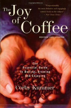 The Joy of Coffee: The Essential Guide to Buying, Brewing, and Enjoying - Revised and Updated by Corby Kummer, http://www.amazon.com/dp/0618302409/ref=cm_sw_r_pi_dp_1RQOtb0M6SR1K