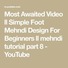 This is very simple foot design for beginners.Anyone can apply it easily. Mehandi Designs, Tutorial, Video, How To Apply, Math Equations, Youtube, Youtubers, Youtube Movies