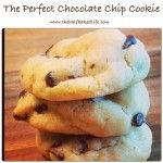 The Perfect Chocolate Chip Cookie | The Half Baked Life