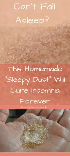"Can't Fall Asleep? This Homemade ""Sleepy Dust"" Will Cure Insomnia Forever - Healthy Living Team"