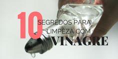 10 segredos para limpeza com Vinagre