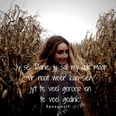 Lyric Quotes, Qoutes, Lyrics, Afrikaanse Quotes, Live Love, Deep Thoughts, Letter Board, Poetry, Music