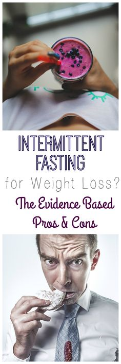 Intermittent fasting as a weight loss diet? Check out the pros and cons based on scientific evidence!