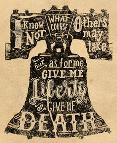 Quote by American patriot Patrick Henry - hand lettered and illustrated by Jeff Jenkins.  Submitted byjeff-jenkins
