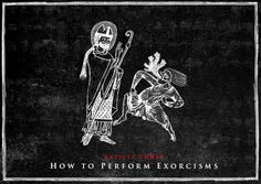 "Whut.  ""How to Perform Exorcisms 