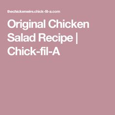 Original Chicken Salad Recipe   Chick-fil-A