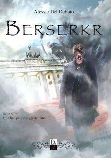 """L per Libro: Segnalazione """"Berserkr"""" di Alessio Del Debbio"""