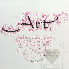 Art washes away from the soul the dust of everyday life. --Pablo Picasso  Is this quote speaking to you? Are you an artist, or is there an artist in your life who can relate? *****Watermark will not appear on purchased print*****  I first created this hand-lettered and illustrated piece using a Pilot parallel pen for the bold lettering, and a micron pink marker for the embellishments, swirls and curly-cues. I then scanned and printed it, resulting in a perfect reproduction. Printed on…