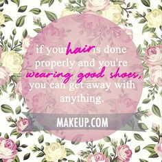 good hair + good shoes = ability to conquer all!