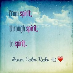 Whether done in person or remotely, Reiki is a beautiful thing. From spirit, through spirit (me), to spirit (you). Blessings - Leslie <3 Inner Calm Reiki #spirit #Reiki #healing