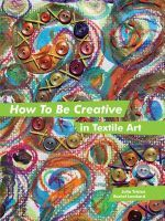 How to Be Creative in Textile Art: Book by Julia Triston