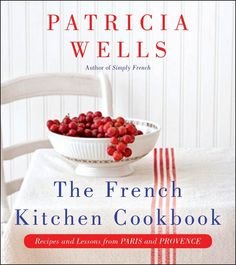 The French Kitchen Cookbook by Patricia Wells