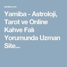 Yamiba - Astroloji, Tarot ve Online Kahve Falı Yorumunda Uzman Site...