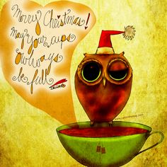 """#merrychristmas """"May your cups OWLways be full."""" What my #Coffee says to me December 25 - drink YOUR life in - celebrate each day with family, friends and friends whooooo are family <3 May your cups always be full of love, hope, health, happiness and prosperity! Seasons Brewings to all <3 (What my Coffee says to me is a daily, illustrated series created by Jennifer R. Cook)"""