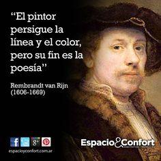 #FRASES El pintor persigue la línea y el color, pero su fin es la poesía. Rembrandt van Rijn